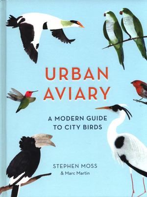 Urban Aviary: A Modern Glossary for the Cosmopolitan Bird Lover
