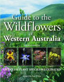 Guide to the Wildflowers of Western Australia 3/e - Over 1150 Plant Species Illustrated
