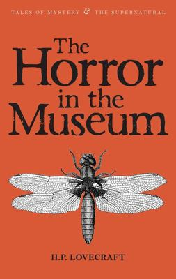 Horror in the The Museum (Lovecraft Collected Short Stories #2)