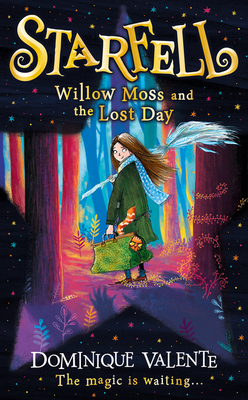 Willow Moss and the Lost Day (#1 Starfell)