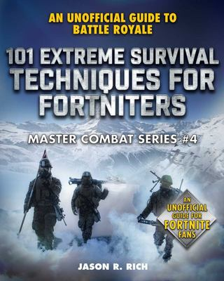 101 Extreme Survival Techniques for Fortnighters: Master Combat Series #4