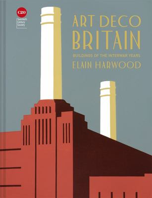 Art Deco Britain - Buildings of the Inter-War Years