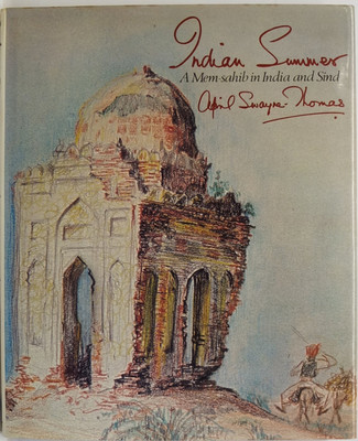 Indian Summer: A Mem-Sahib in India and Sind