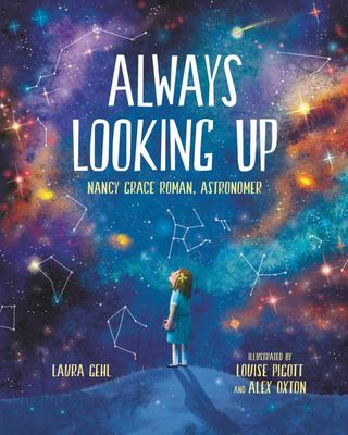 Always Looking Up - Nancy Grace Roman, Astronomer