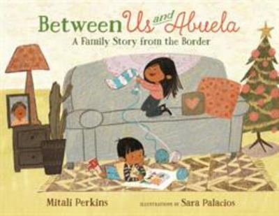Between Us and Abuela - A Family Story from the Border