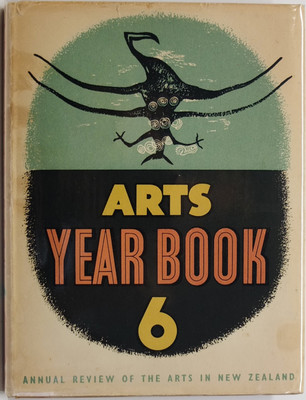 Arts Year Book 6: Sixth Annual Review of the Arts in New Zealand