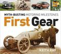 First Gear - Key Milestones on the Route to Today's Automobiles