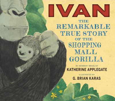 IvanThe Remarkable True Story of the Shopping Mall Gorilla