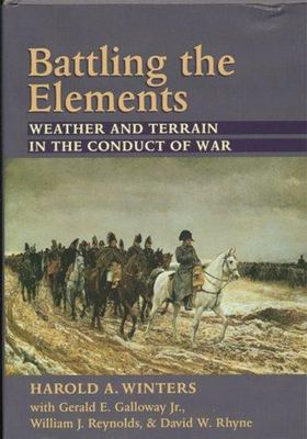 Battling the Elements - Weather and Terrain in the Conduct of War