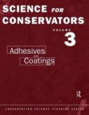 The Science for Conservators Series - Adhesives and Coatings