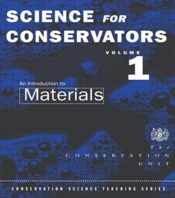 The Science for Conservators Series - An Introduction to Materials