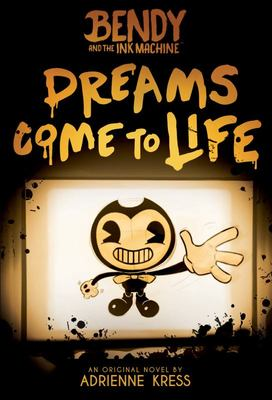 Dreams Come to Life (Bendy and the Ink Machine)
