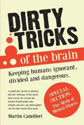 Dirty Tricks of the Brain - Keeping Humans Ignorant, Divided and Dangerous