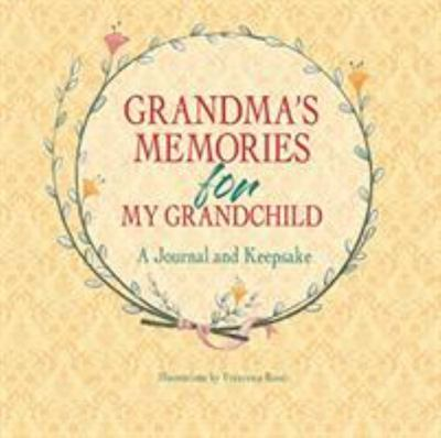 Grandma's Memories for My Grandchild - A Journal and Keepsake (HB)