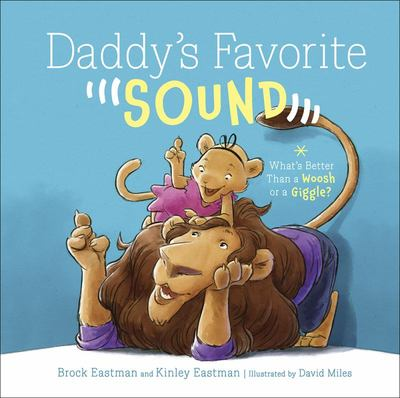 Daddy's Favorite Sound - What's Better Than a Woosh or a Giggle?