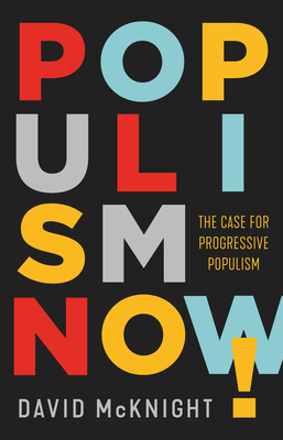 Populism Now!: The Case For Progressive Populism