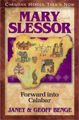 Christian Heroes - Then and Now - Mary Slessor - Forward into Calabar