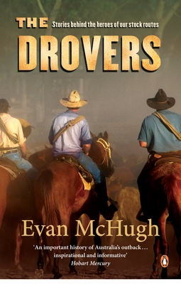 The Drovers : Stories Behind the Heroes of Our Stock Routes