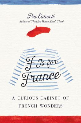 F Is for France - A Curious Cabinet of French Wonders