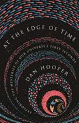 At the Edge of Time: Exploring the My...