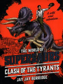 Supersaurs #3: Clash of the Tyrants
