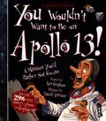 You Wouldn't Want to Be on Apollo XIII!
