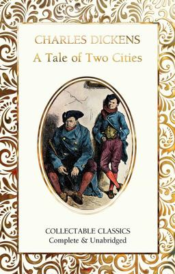 Tale of Two Cities  (Flame Tree Collectable Classics)