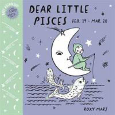 Dear Little Pisces (Baby Astrology)