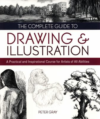 THE COMPLETE GUIDE TO DRAWING AND ILLUSTRATION