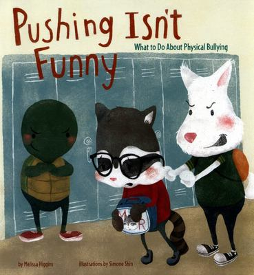 Pushing Isn't Funny - What to Do about Physical Bullying