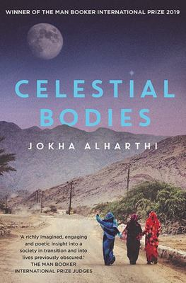 Celestial Bodies (Winner of the 2019 Man Booker International Prize)