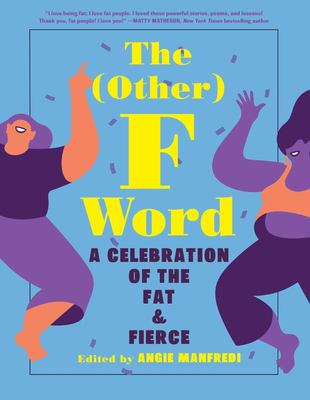 The Other F Word: A Celebration of the Fat and Fierce