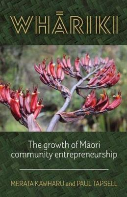 Whariki: The growth of Māori community entrepreneurship