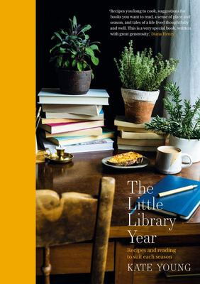 The Little Library Year: Seasonal Cooking and Reading