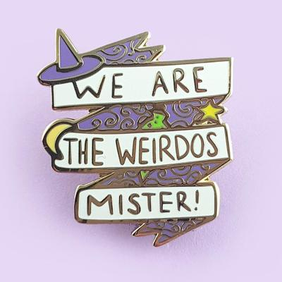 Jubly Lapel Pin - We Are The Weirdos Mister
