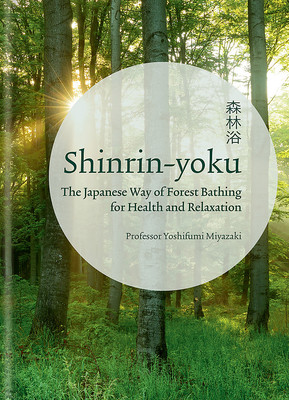 Shinrin-Yoku ... Forest Bathing