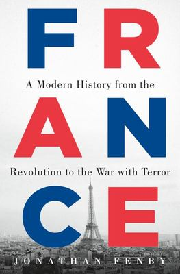France A Modern History from the Revolution to the War with Terror