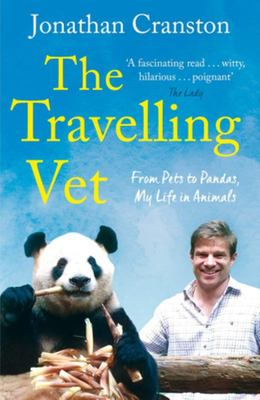 Travelling Vet:  From Pets to Pandas, My Life in Animals
