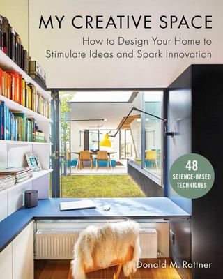 My Creative Space - How to Design Your Home to Stimulate Ideas and Spark Innovation