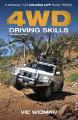 4WD Driving Skills - A Manual for on- and off-Road Travel