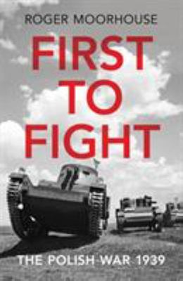 First to Fight - The Polish War 1939 (HB)