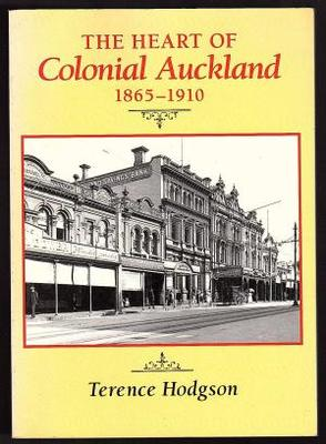 Heart of Colonial Auckland 1865-1910