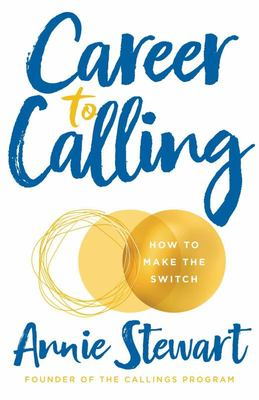 Career to Calling: Finding Your Purpose