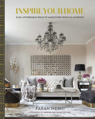 Inspire Your Home - Easy Affordable Ideas to Make Every Room Glamorous