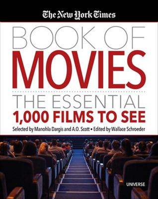 The New York Times Book of Movies - The Essential 1,000 Films to See