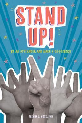Stand Up! - Be an Upstander and Make a Difference