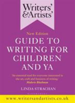 Writers' and Artists' Guide to Writing for Children and YA - A Writer's Toolkit
