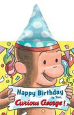Happy Birthday to You, Curious George! (novelty Crinkle Board Book)