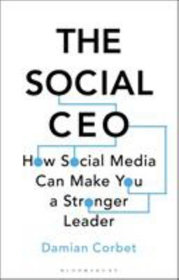 The Social CEO - How Social Media Can Make You a Stronger Leader