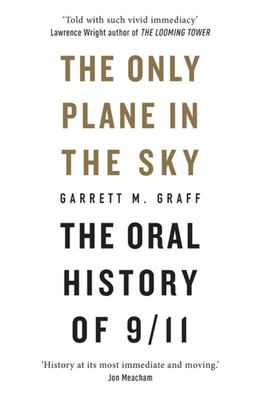 The Only Plane in the Sky: The Oral History of 9/11